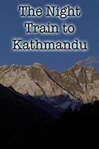 Best free downloading sites for movies The Night Train to Kathmandu by Zalman King [1280p]
