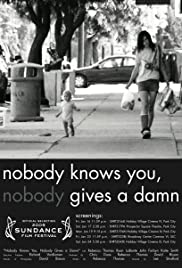 Nobody Knows You, Nobody Gives a Damn Poster