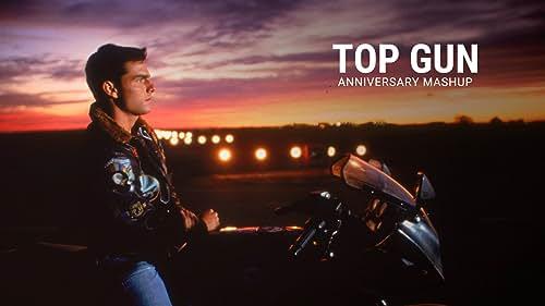 'Top Gun'   Anniversary Mashup