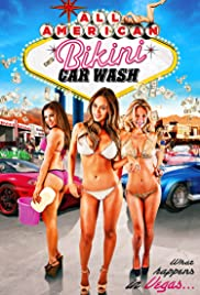 6a4131f342 All American Bikini Car Wash (2015) - IMDb