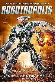 Robotropolis(2011) Poster - Movie Forum, Cast, Reviews