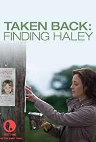Primary photo for Taken Back: Finding Haley