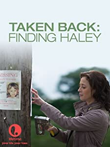 Up movie for free watch Taken Back: Finding Haley [UHD]