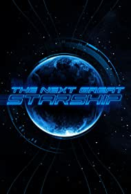 The Next Great Starship (2014) Poster - TV Show Forum, Cast, Reviews