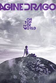 Imagine Dragons: On Top of the World (2013)