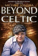 Michael Londra's Beyond Celtic