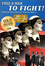 Free a Man to Fight: Women Soldiers of WWII Poster