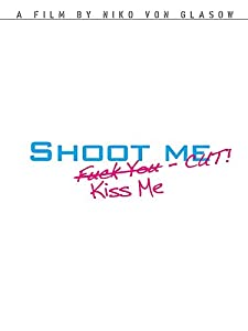 Best website for movie downloads for free Shoot Me. Kiss Me. Cut! by Jonny Blair [pixels]