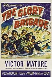The Glory Brigade(1953) Poster - Movie Forum, Cast, Reviews