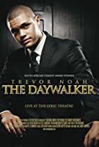 Trevor Noah: The Daywalker