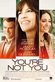 Emmy Rossum, Hilary Swank, and Josh Duhamel in You're Not You (2014)