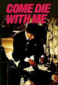 Primary photo for Come Die with Me: A Mickey Spillane's Mike Hammer Mystery