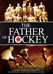 Wmv hd movie downloads Father of Hockey Canada [360x640]