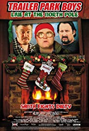 Trailer Park Boys: Live at the North Pole Poster