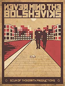 A really good movie to watch Never Mind the Bolsheviks by [mts]
