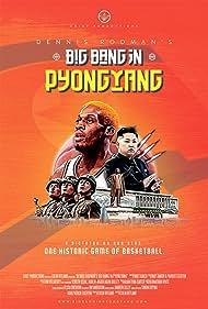 Dennis Rodman's Big Bang in PyongYang (2015) Poster - Movie Forum, Cast, Reviews