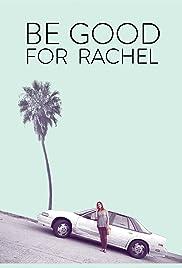 Be Good for Rachel Poster