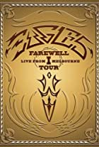 Eagles: The Farewell 1 Tour - Live from Melbourne