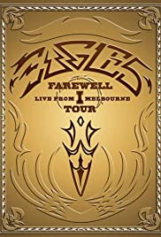 The Eagles Farewell  Tour Live From Melbourne Imdb