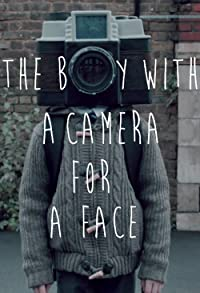 Primary photo for The Boy with a Camera for a Face