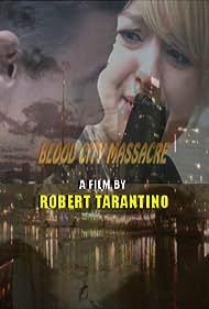 Blood City Massacre (2011)