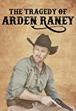 The Tragedy of Arden Raney