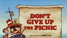 Don't Give Up the Picnic/The Lost Treasure of Pirate's Cove