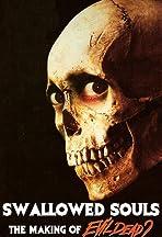 Swallowed Souls: The Making of Evil Dead II