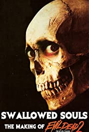 Swallowed Souls: The Making of Evil Dead II Poster