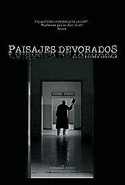 Paisajes devorados(2012) Poster - Movie Forum, Cast, Reviews