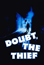 Doubt, the Thief
