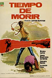Tiempo de morir (1966) Poster - Movie Forum, Cast, Reviews
