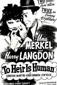 Harry Langdon and Una Merkel in To Heir Is Human (1944)