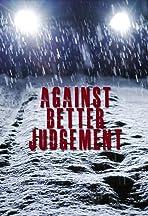 Against Better Judgement