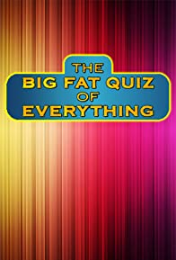 Primary photo for Big Fat Quiz of Everything