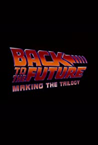 Primary photo for Back to the Future: Making the Trilogy