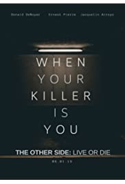 The Other Side: Live or Die