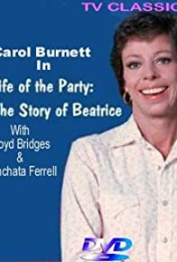 Primary photo for Life of the Party: The Story of Beatrice