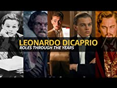 Leonardo DiCaprio's Roles Through the Years