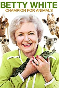 Primary photo for Betty White: Champion for Animals