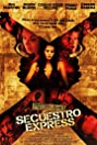 Secuestro express (2005) Poster