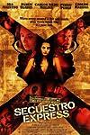 Secuestro express (2005)