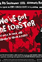 We've Got the Toaster