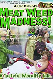 Meat Weed Madness(2006) Poster - Movie Forum, Cast, Reviews