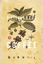A Film About Coffee(2014) Poster - Movie Forum, Cast, Reviews