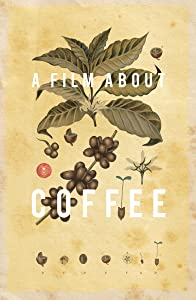 Movies downloads links A Film About Coffee by Rock Baijnauth [avi]