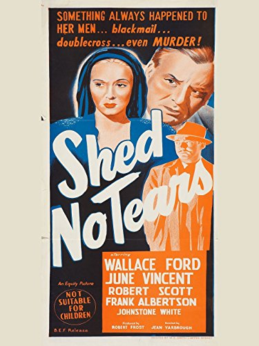 Wallace Ford, Mark Roberts, and June Vincent in Shed No Tears (1948)