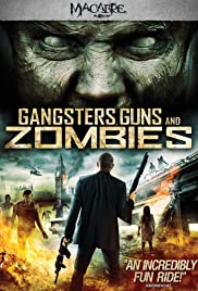 Gangsters, Guns & Zombies Poster