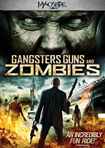Top movie downloads 2016 Gangsters, Guns \u0026 Zombies [1020p]