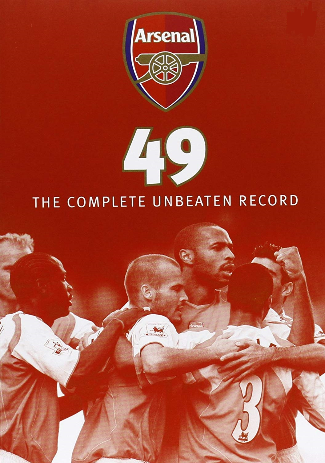 competitive price a7bc4 2ce8b Arsenal 49: The Complete Unbeaten Record (Video 2004) - IMDb